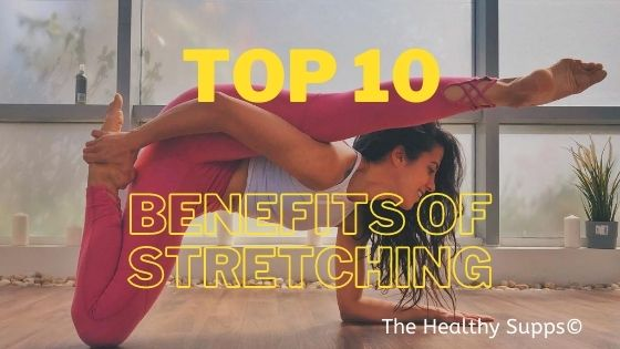 top 10 benefits of stretching that muscles flexible, strong, and healthy helps improve blood circulation and range of motion for better posture